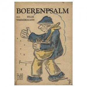 in 1935 bracht Felix Timmermans zijn Boerenpsalm uit.